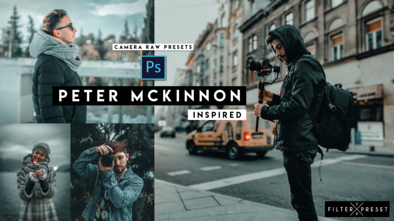 Download Free Peter Mckinnon Inspired Camera Raw Presets of 2020