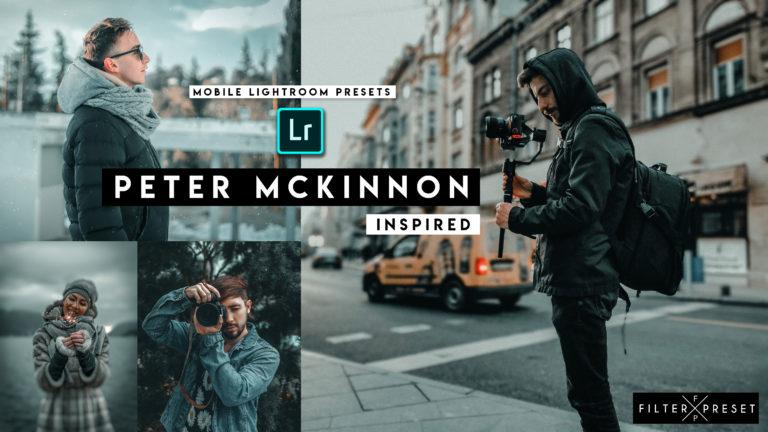 Download Free Peter Mckinnon Inspired Mobile Lightroom Presets of 2020