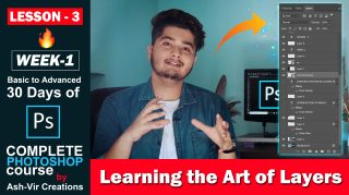 Lesson-3 (Learning the Art of Layers) Complete Photoshop Course by Ash-Vir Creations