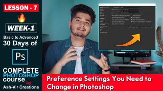 Lesson-7 (Preference Settings You Need to Change for the First Time After Installing Photoshop)