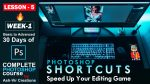 Lesson-5 (Shortcuts that Speed Up Your Editing Game in Photoshop) 30 Days Complete Photoshop Course