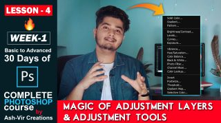 Lesson-4 (Magic of Adjustment Layers & Adjustment Tools in Photoshop) Complete Photoshop Course by Ash-Vir Creations