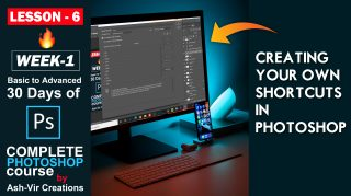 Lesson-6 (How to Creating Your Own Shortcuts in Photoshop) 30 Days Complete Photoshop Course