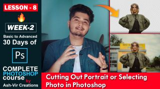 Lesson-8 (Cutting Out Portrait or Selecting Photo in Photoshop) 30 Days Complete Photoshop Course