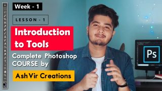 Lesson-1 (Introduction to Tools) | Complete Photoshop Course by Ash-Vir Creations (30 Days Guareented Course)