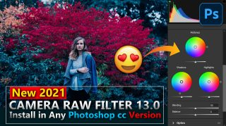 Download Free Camera Raw Filter Plugin of 2021 & Install Camera Raw Plugin in Any Photoshop Version | New Features of Camera Raw Filter Plugin 13.0 Explained in Hindi