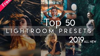 Top 50 Lightroom Preset Pack of 2019 | DOWNLOAD FREE TOP 50 PRESETS OF 2019 | Download zip File for Free