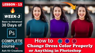 Lesson-13 (How to Change Color of Dress or Anything Properly in Photoshop) Complete Photoshop Course by Ash-Vir Creations