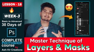 Lesson-18 (Complete Guide of LAYERS & MASKS Technique) How to Use Layers & Masks in Photoshop | Complete Photoshop Masterclass by ashvircreations