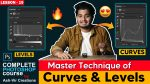 Lesson-19 (Master the Levels & Curve) Learn How to Use Curves & Levels from Start to Finish in Photoshop